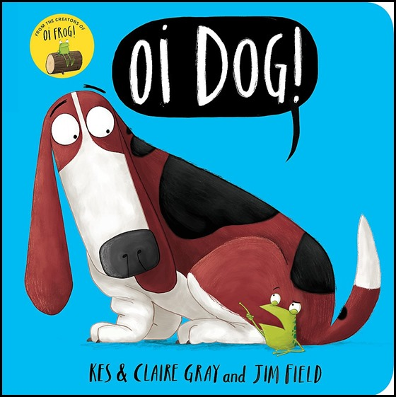 Oi Dog by Kes & Claire Gray and Jim Field