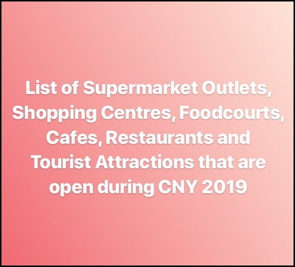 What is open during CNY 2019