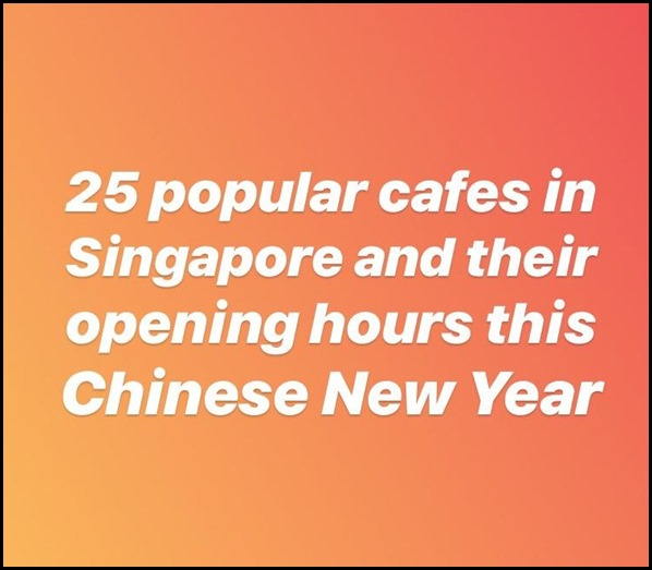 25 popular cafes in Singapore and their opening hours this Chinese New Year